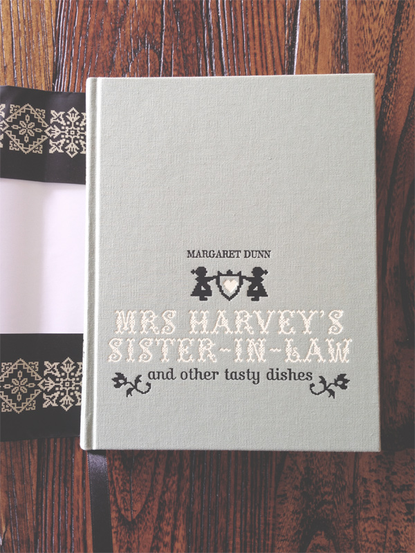 Mrs. Harvey's Sister-In-Law aka Heirloom Recipes by Margaret Dunn