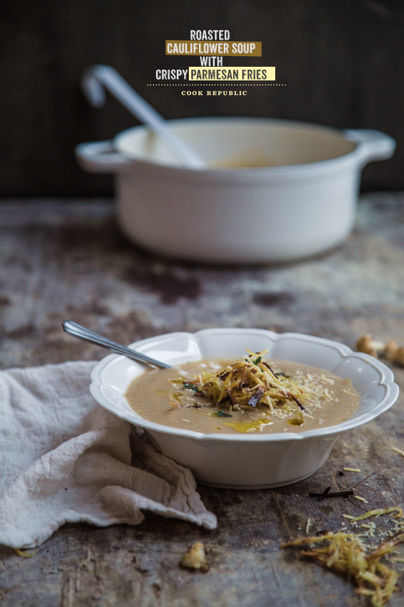 Roasted Cauliflower Soup With Parmesan Fries