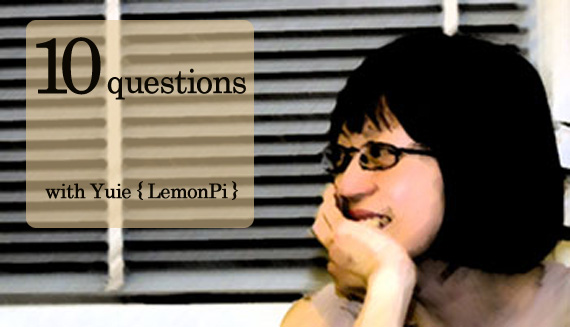 10 Questions with Yuie of LemonPi