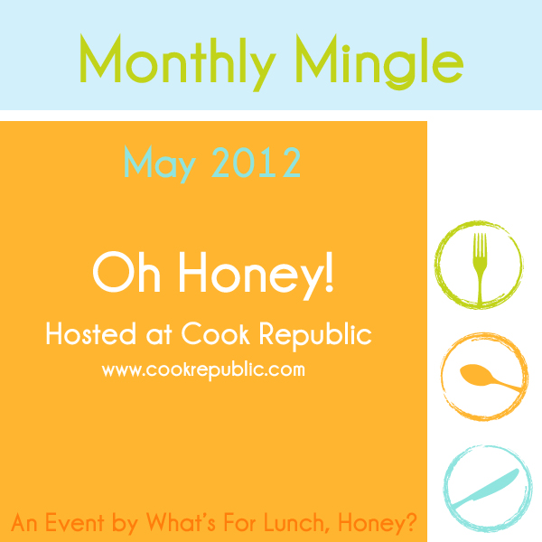 Monthly Mingle May 2012 - Oh Honey! hosted at Cook Republic