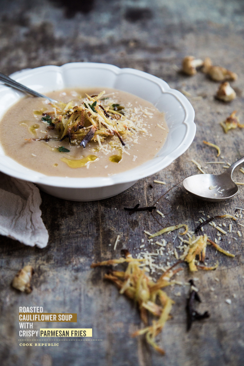 Roasted Cauliflower Soup With Crispy Parmesan Fries – Cook Republic