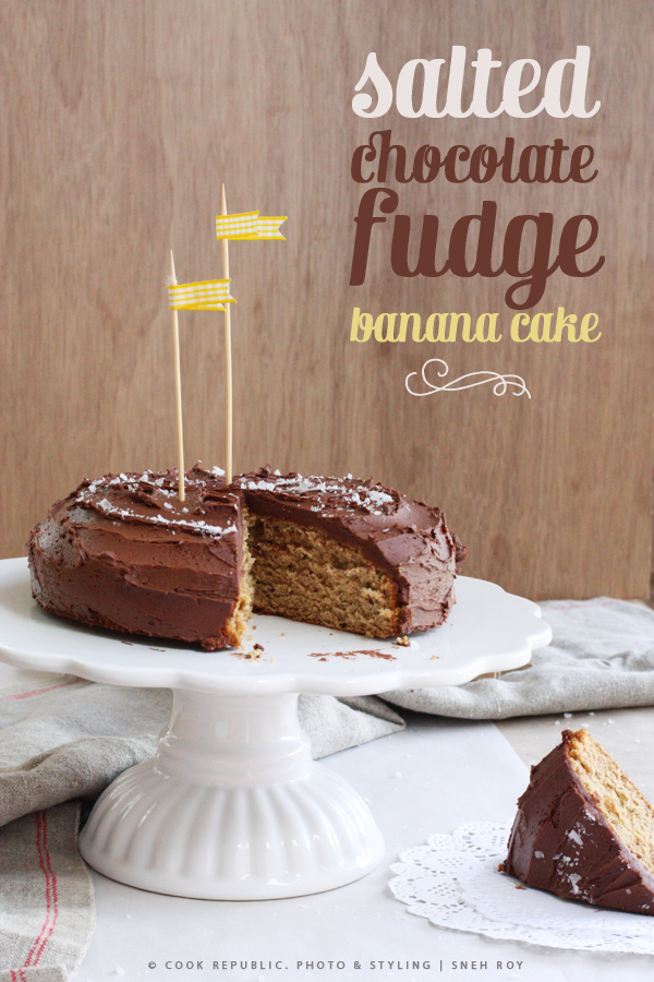 Salted Chocolate Fudge Banana Cake | Cook Republic