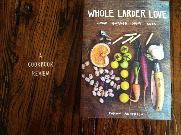 Whole Larder Love Cookbook Review
