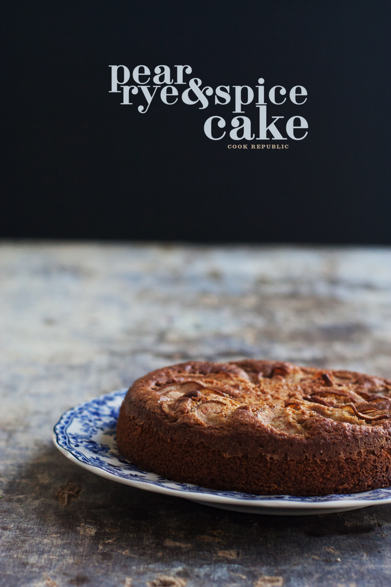 Pear Rye And Spice Cake - Cook Republic